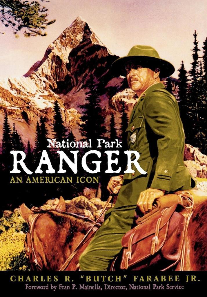 National Park Ranger: An American Icon als Taschenbuch