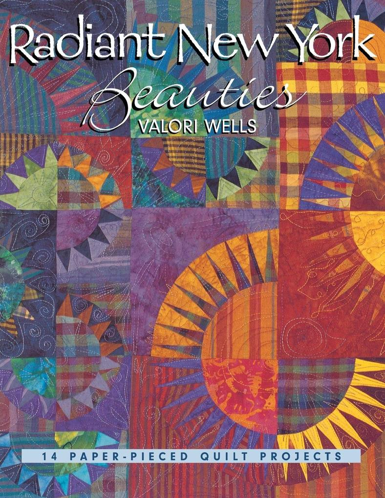 Radiant New York Beauties. 14 Paper-Pieced Quilt Projects - Print on Demand Edition als Buch