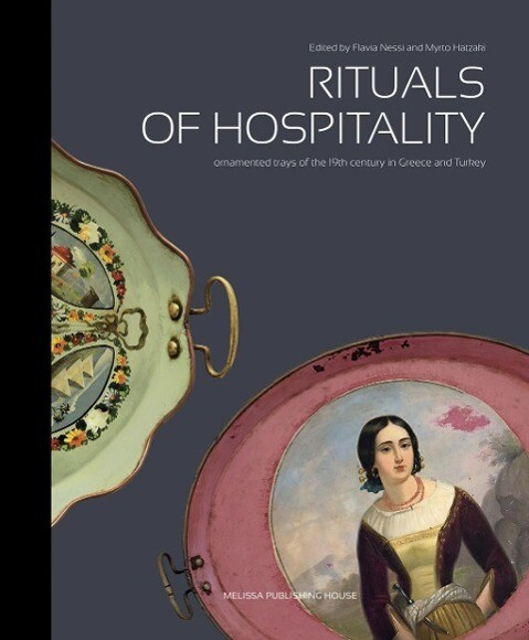 Rituals of Hospitality: Ornamented Trays of the 19th Century in Greece and Turkey als Buch (gebunden)