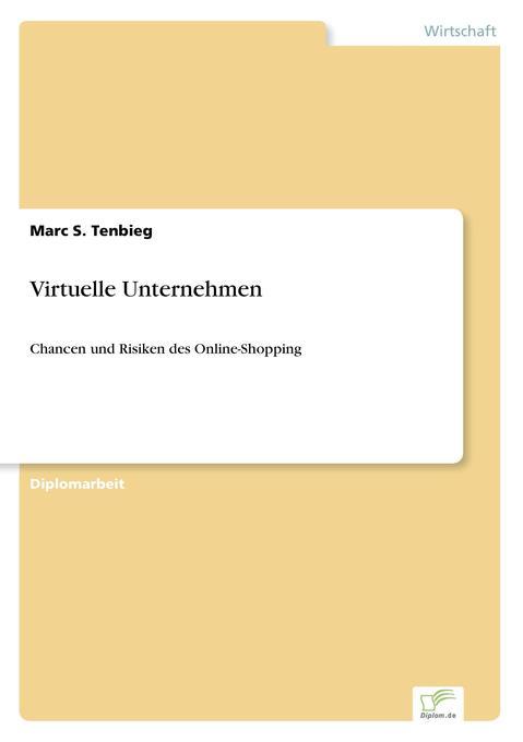 Virtuelle Unternehmen als Buch von Marc S. Tenbieg