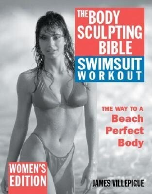 The Body Sculpting Bible Swimsuit Workout: Women's Edition als Taschenbuch