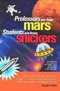 Professors Are from Mars(r), Students Are from Snickers(r): How to Write and Deliver Humor in the Classroom and in Professional Presentations