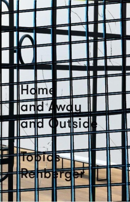 Tobias Rehberger: Home and Away and Outside als...