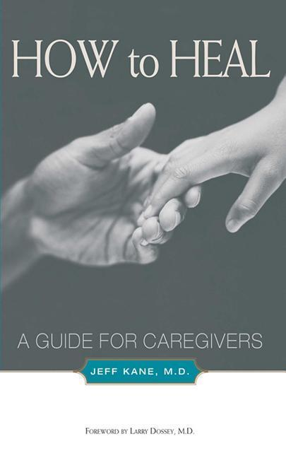 How to Heal: A Guide for Caregivers als Taschenbuch