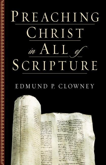 Preaching Christ in All of Scripture als Taschenbuch
