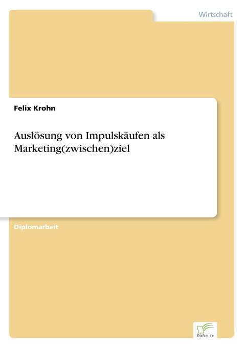 Auslösung von Impulskäufen als Marketing(zwischen)ziel als Buch (gebunden)