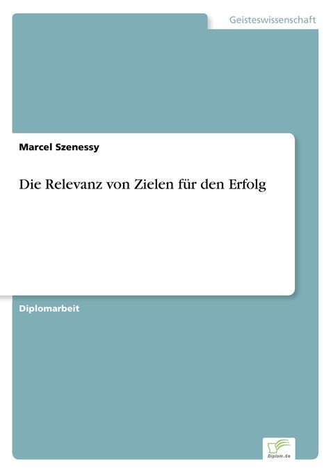Die Relevanz von Zielen für den Erfolg als Buch...