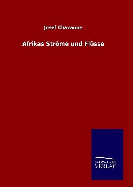 Afrikas Ströme und Flüsse als Buch (gebunden)