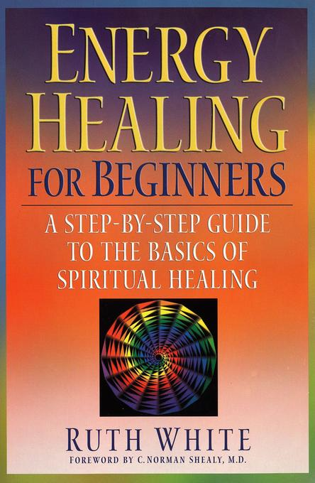 Energy Healing for Beginners: A Step-By-Step Guide to the Basics of Spiritual Healing als Taschenbuch