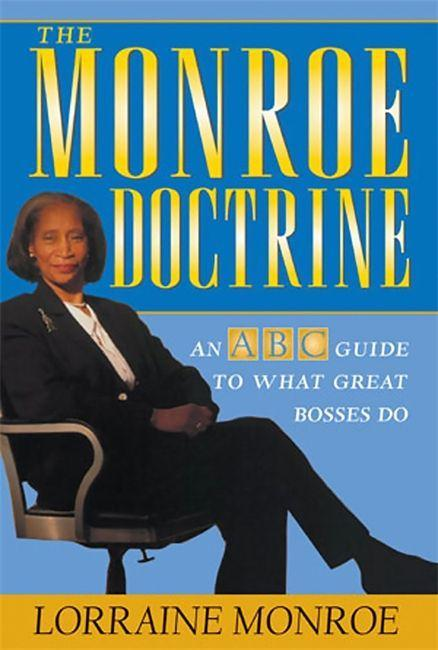 The Monroe Doctrine: An ABC Guide to What Great Bosses Do als Taschenbuch