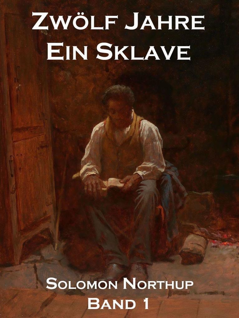 Zwölf Jahre Ein Sklave, Band 1 als eBook epub