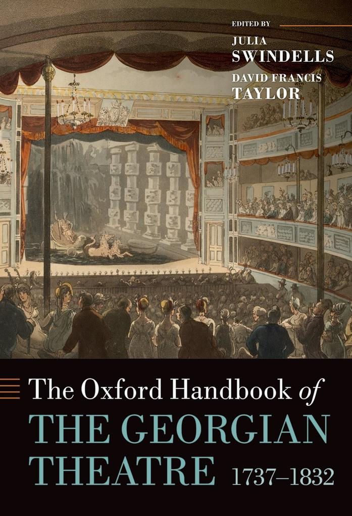 The Oxford Handbook of the Georgian Theatre 1737-1832 als eBook pdf