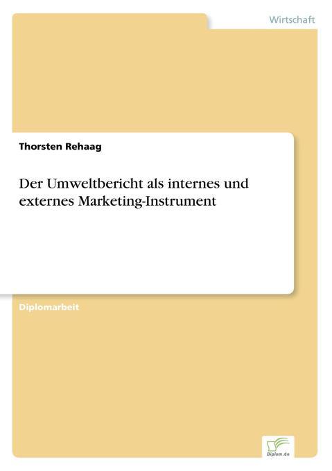 Der Umweltbericht als internes und externes Marketing-Instrument als Buch (gebunden)
