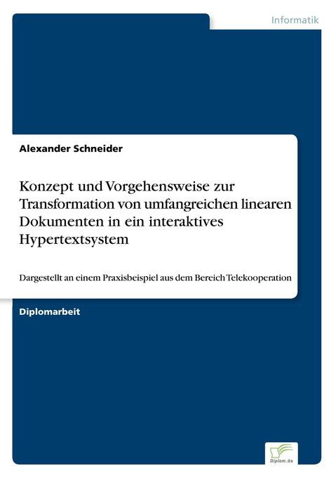 Konzept und Vorgehensweise zur Transformation von umfangreichen linearen Dokumenten in ein interaktives Hypertextsystem als Buch (gebunden)