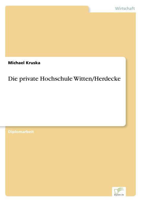 Die private Hochschule Witten/Herdecke als Buch (gebunden)