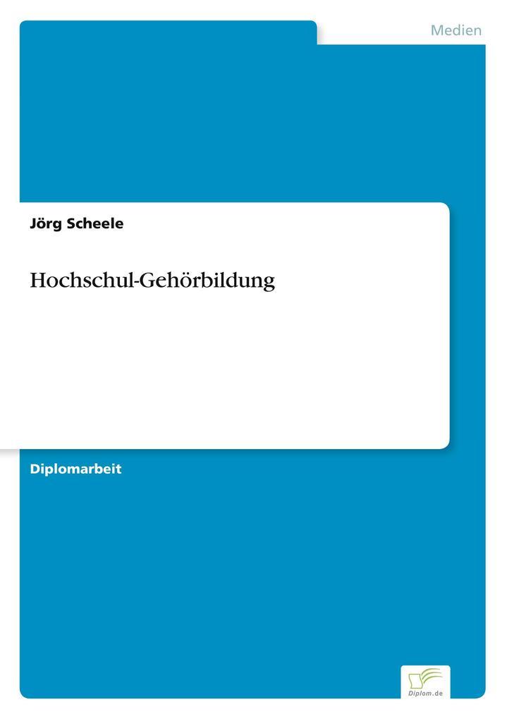 Hochschul-Gehörbildung als Buch von Jörg Scheele