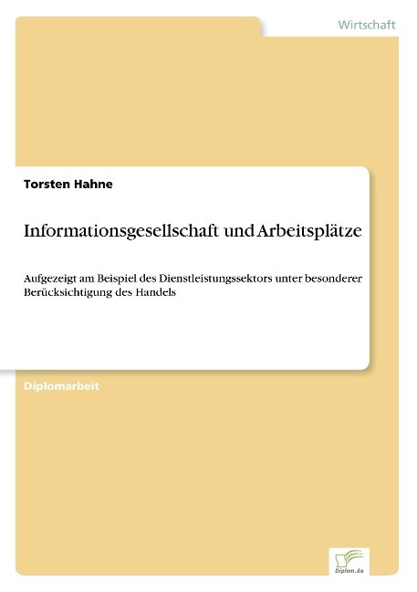 Informationsgesellschaft und Arbeitsplätze als Buch (gebunden)