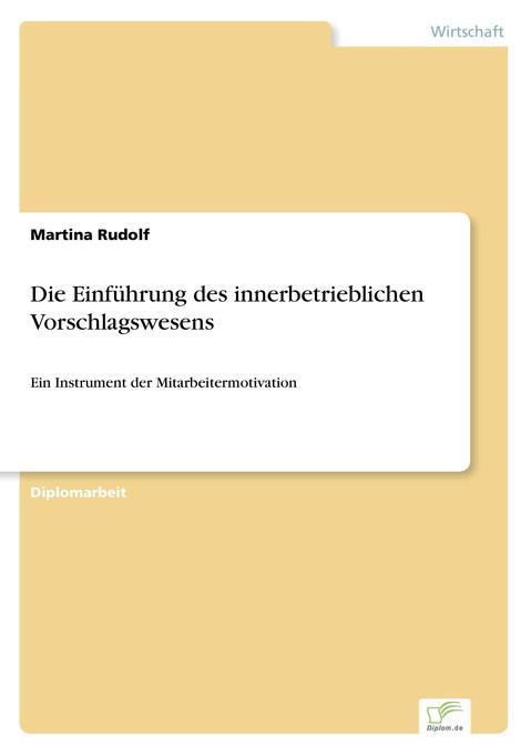 Die Einführung des innerbetrieblichen Vorschlagswesens als Buch (gebunden)