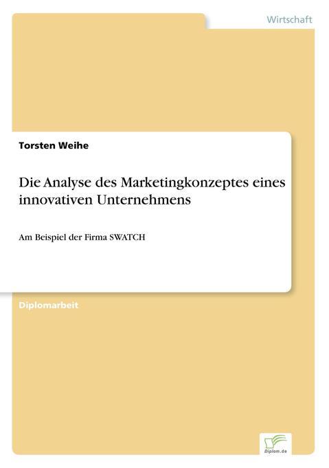 Die Analyse des Marketingkonzeptes eines innova...