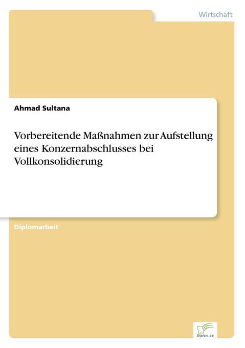 Vorbereitende Maßnahmen zur Aufstellung eines Konzernabschlusses bei Vollkonsolidierung als Buch (gebunden)