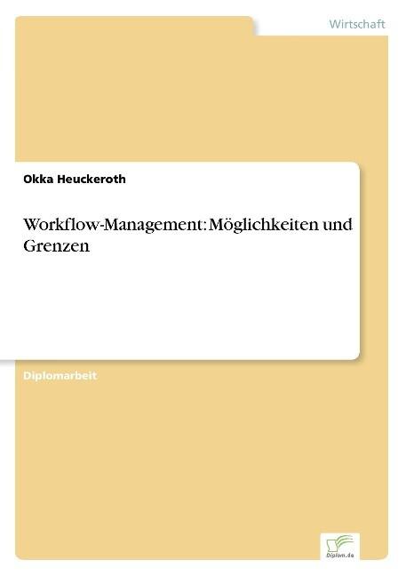 Workflow-Management: Möglichkeiten und Grenzen als Buch (gebunden)