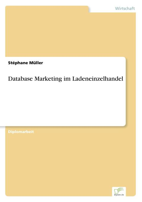 Database Marketing im Ladeneinzelhandel als Buch (gebunden)