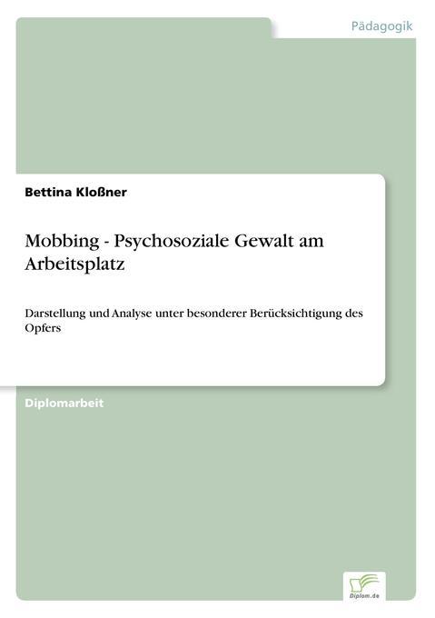 Mobbing - Psychosoziale Gewalt am Arbeitsplatz ...