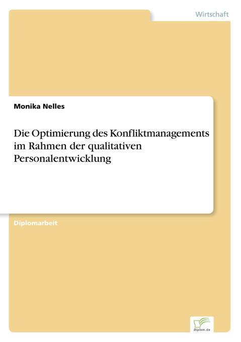 Die Optimierung des Konfliktmanagements im Rahmen der qualitativen Personalentwicklung als Buch (gebunden)