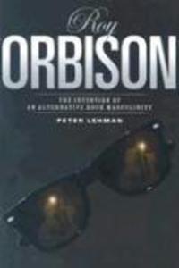 Roy Orbison: Invention of an Alternative Rock Masculinity als Taschenbuch