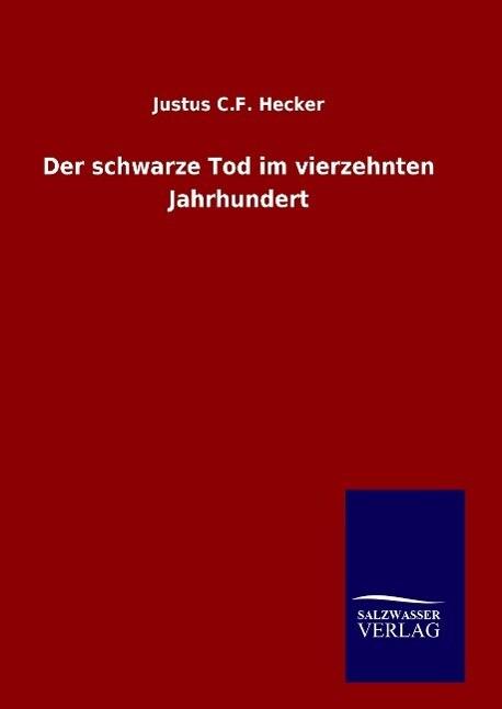 Der schwarze Tod im vierzehnten Jahrhundert als Buch (gebunden)