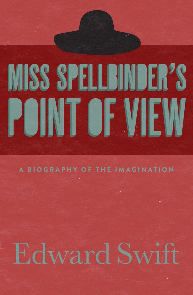 Miss Spellbinder's Point of View als eBook epub
