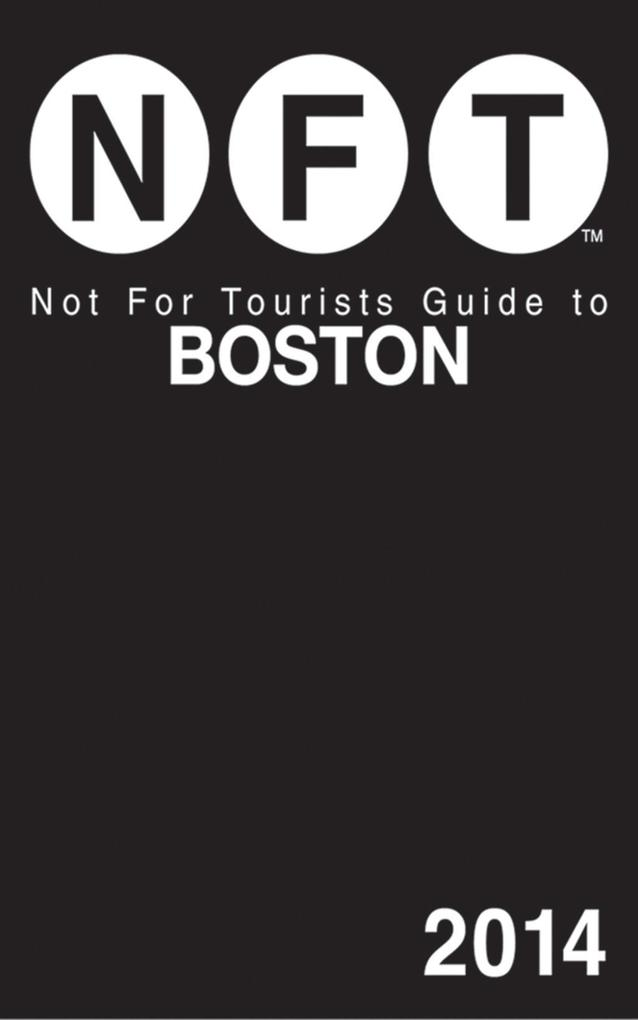 Not For Tourists Guide to Boston 2014 als eBook...
