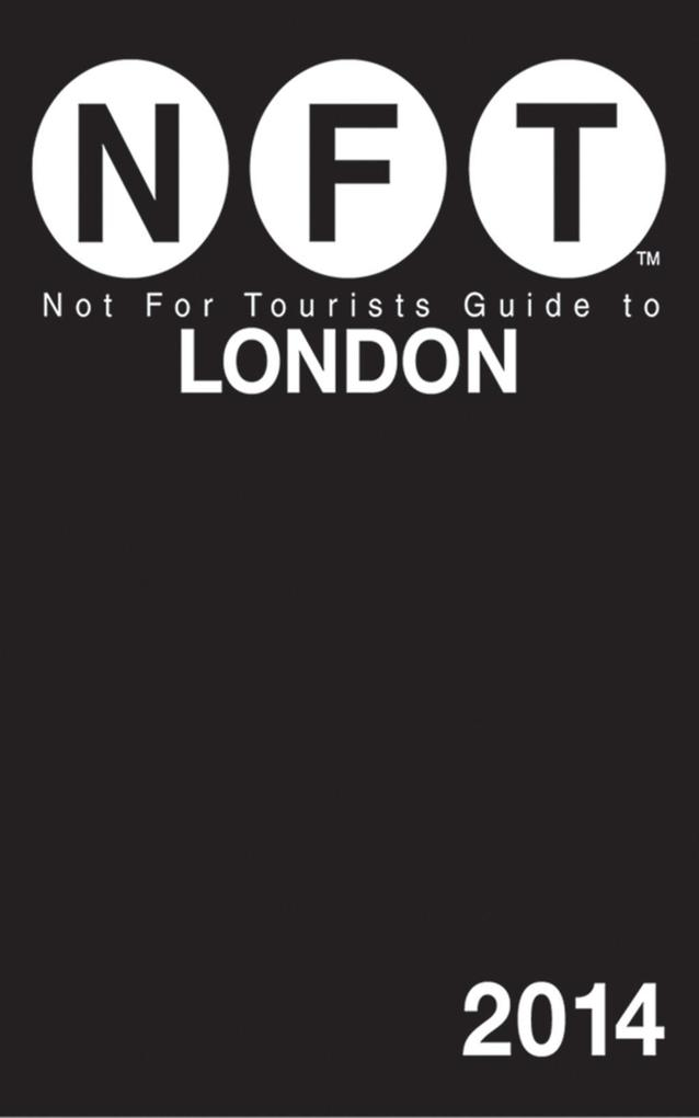 Not For Tourists Guide to London 2014 als eBook...
