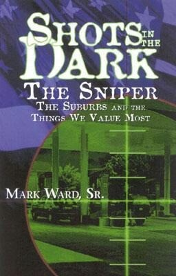 Shots in the Dark: The Sniper, the Suburbs, and the Things We Value Most als Taschenbuch