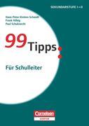 99 Tipps - Praxis-Ratgeber Schule für die Sekundarstufe I und II: Für Schulleiter