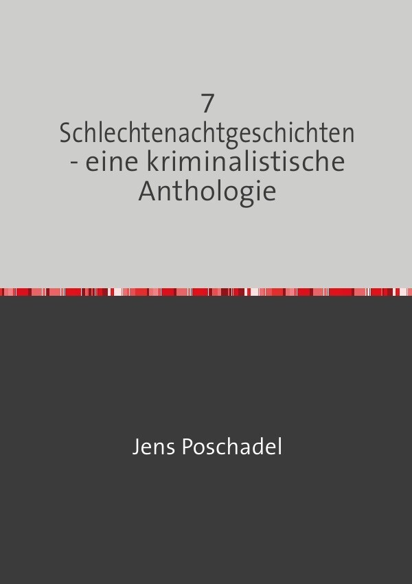 7 Schlechtenachtgeschichten - eine kriminalistische Anthologie als Buch