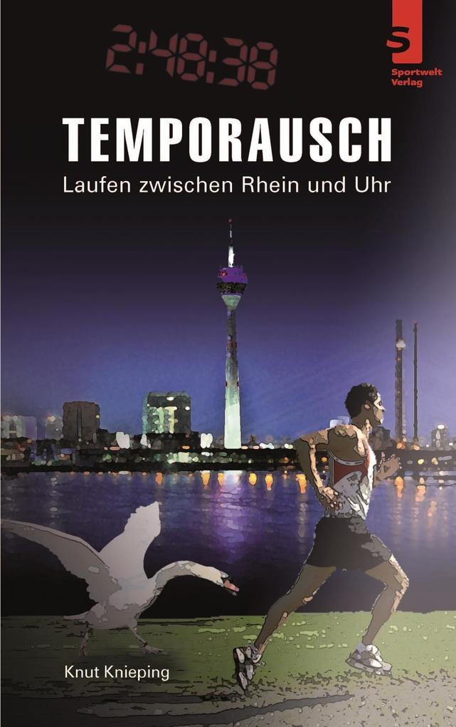 Temporausch - Laufen zwischen Rhein und Uhr als Taschenbuch