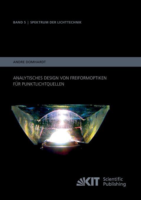Analytisches Design von Freiformoptiken für Punktlichtquellen als Buch (gebunden)