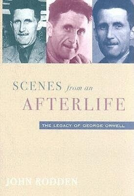 Scenes from an Afterlife: Legacy of George Orwell als Buch (gebunden)