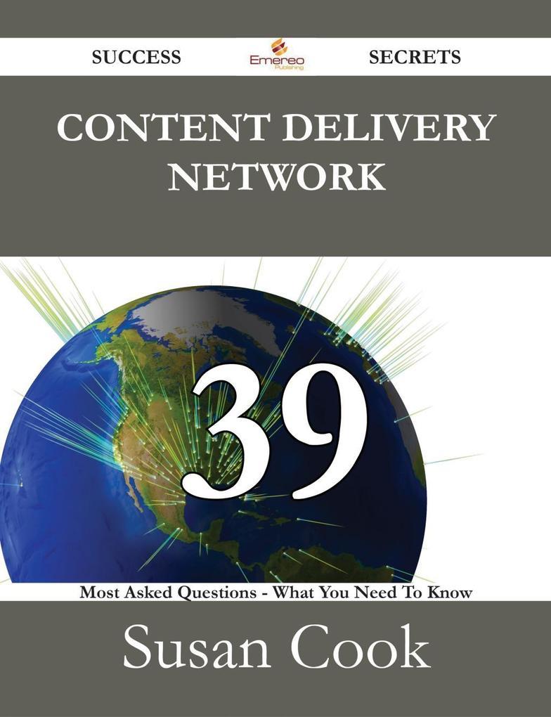Content Delivery Network 39 Success Secrets - 3...