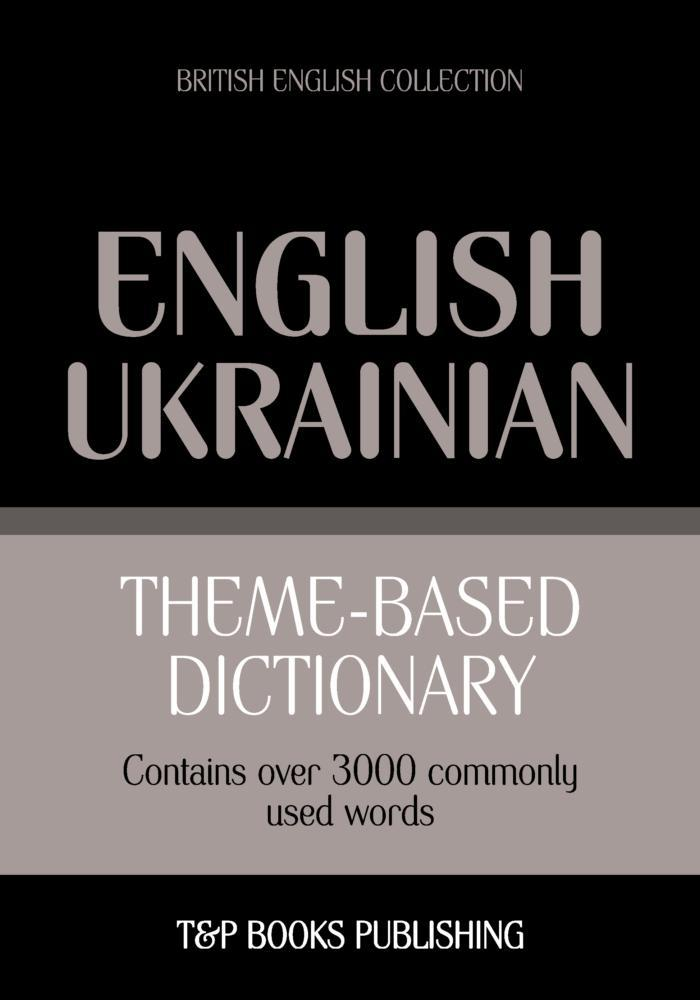 Theme-based dictionary British English-Ukrainian - 3000 words als eBook epub