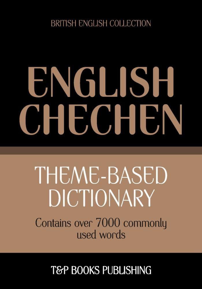 Theme-based dictionary British English-Chechen - 7000 words als eBook epub
