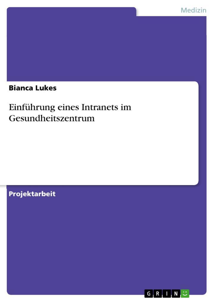 Einführung eines Intranets im Gesundheitszentrum als eBook pdf