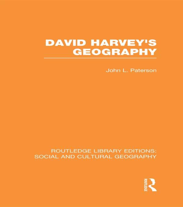 David Harvey's Geography (RLE Social & Cultural Geography) als eBook pdf