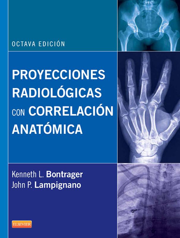 Proyecciones radiológicas con correlación anatómica (eBook)