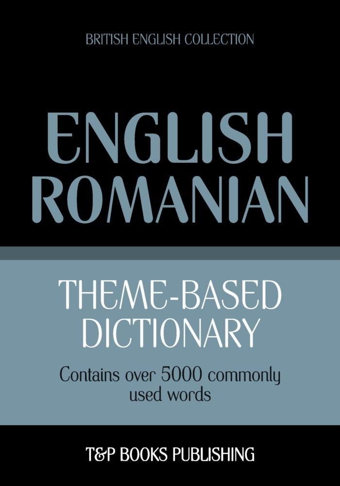 Theme-based dictionary British English-Romanian - 5000 words als eBook epub
