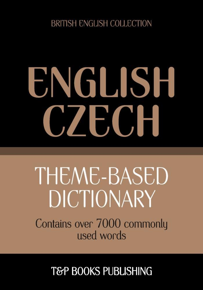 Theme-based dictionary British English-Czech - 7000 words als eBook epub