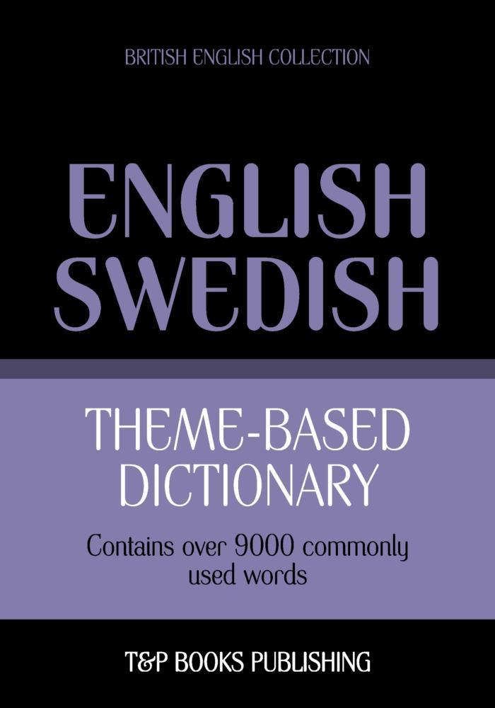Theme-based dictionary British English-Swedish - 9000 words als eBook epub
