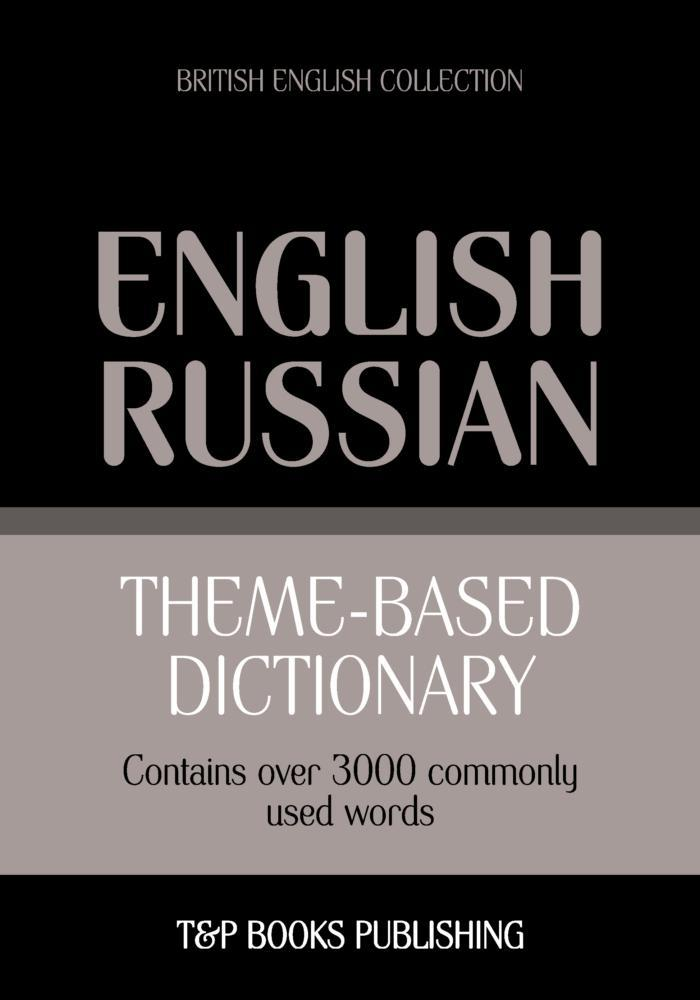 Theme-based dictionary British English-Russian - 3000 words als eBook epub