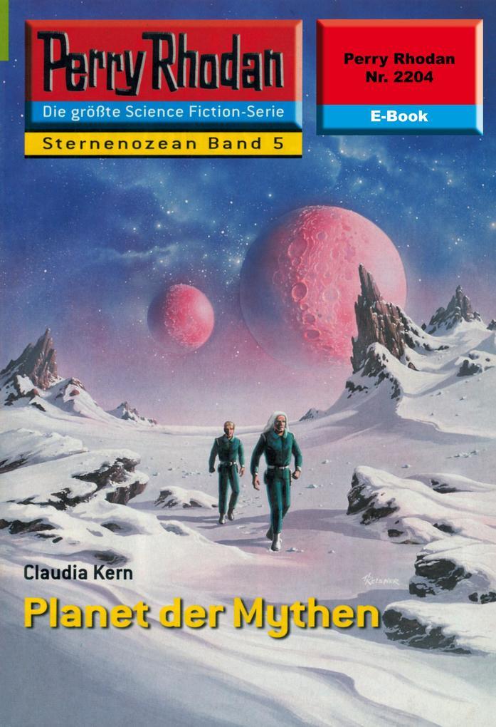 Perry Rhodan 2204: Planet der Mythen als eBook epub